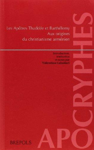 Les Apôtres Thaddée et Barthélemy : Aux origines du christianisme arménien