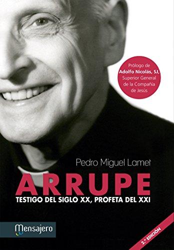 ARRUPE. Testigo del siglo XX, profeta del XXI (Jesuitas) por PEDRO MIGUEL LAMET
