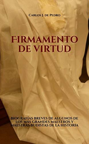 Firmamento de virtud: Biografías breves de algunos de los más ...