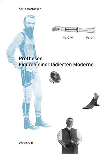 Prothesen: Figuren einer lädierten Moderne