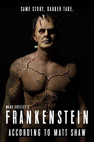 Frankenstein: According To Matt Shaw (The Classics Book 1)