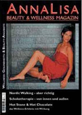 AnnaLisa Beauty & Wellness Magazin: Nordic Walking - aber richtig. Schokotherapie - von innen und außen. Hot Stone & Hot Chocolate das Erlebnis mit Wirkung (Innen-sport-magazin)