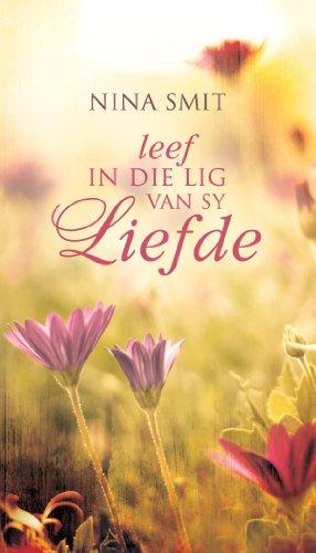 Leef in die lig van sy liefde (Afrikaans Edition)