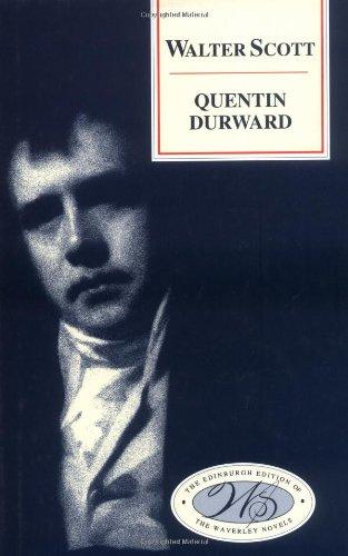 Quentin Durward (Edinburgh Edition of the Waverley Novels)