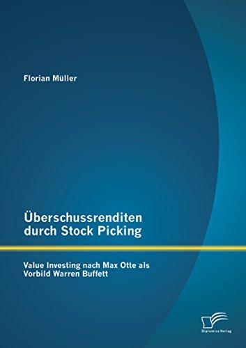 Überschussrenditen durch Stock Picking: Value Investing nach Max Otte als Vorbild Warren Buffett