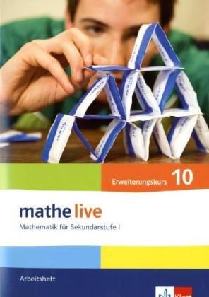 mathe live. Arbeitsheft mit Lösungsheft Erweiterungskurs 10. Schuljahr. Allgemeine Ausgabe