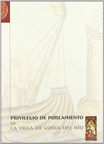 Descargar Libro Privilegio de poblamiento de la Villa de Coria del Río (Fuentes para la Historia de Sevilla (Historia)) de Carmen Barriga Guillén