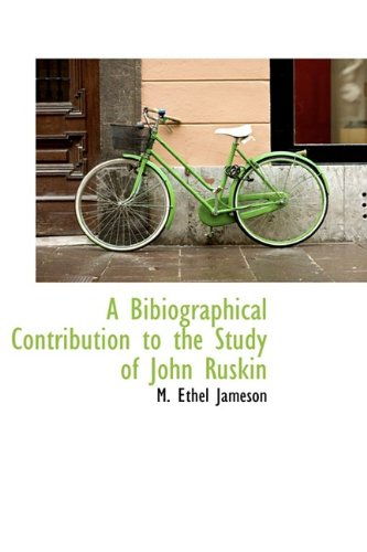 A Bibiographical Contribution to the Study of John Ruskin