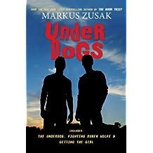 Underdogs by Markus Zusak (2013-11-26)