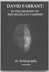 David Farrant: In the Shadow of the Highgate Vampire: v. 1: An Autobiography by David Farrant (2009-01-23)