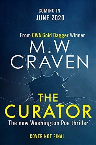 The Curator (Washington Poe) (English Edition) de [Craven, M. W.]