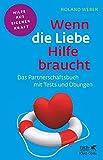 Wenn die Liebe Hilfe braucht: Das Partnerschaftsbuch mit Tests und Übungen (Fachratgeber Klett-Cotta / Hilfe aus eigener Kraft)