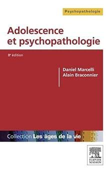 Adolescence et psychopathologie par [Marcelli, Daniel, Braconnier, Alain, Gicquel, Ludovic]