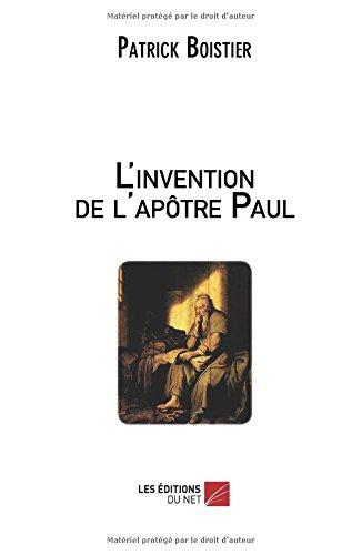 L'invention de l'apôtre Paul