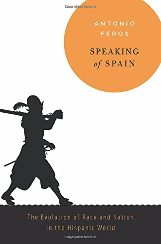 Speaking of Spain: The Evolution of Race and Nation in the Hispanic World