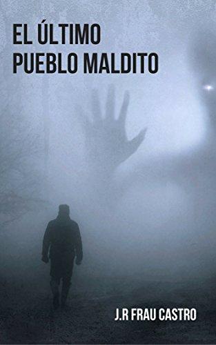 El último pueblo maldito eBook: J.R Frau Castro: Amazon.es: Tienda ...