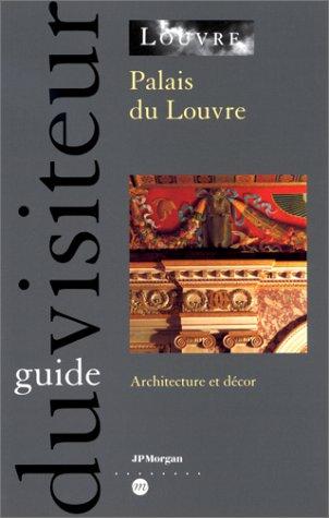 Palais du Louvre : Architecture et décor par Bresc