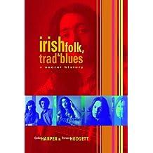 Irish Folk Trad and Blues: A Secret History