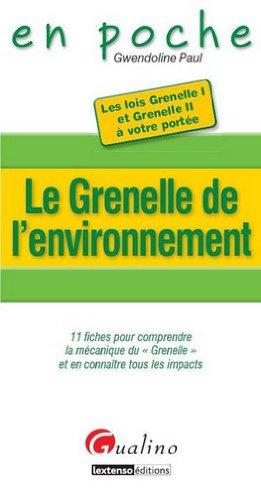 """Le Grenelle de l'environnement : 11 fiches pour comprendre la mécanique du """"grenelle"""" et en connaître tous les impacts"""