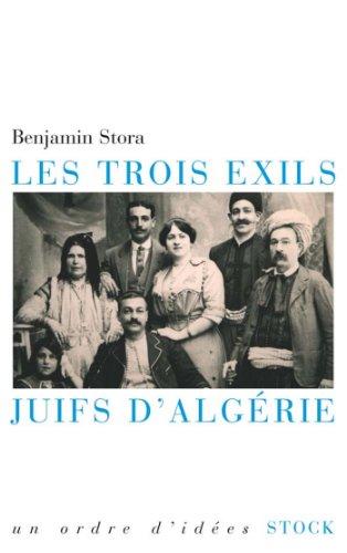 Les trois exils. Juifs d'Algérie (E...
