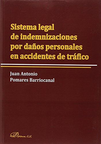 Sistema legal de indemnizaciones por daños personales en accidentes de tráfico