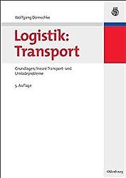 Logistik: Transport (Oldenbourgs Lehr- und Handbücher der Wirtschafts- u. Sozialwissenschaften)