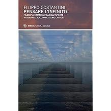 Pensare l'infinito. Filosofia e matematica dell'infinito in Bernard Bolzano e Georg Cantor