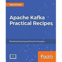 Apache Kafka Practical Recipes