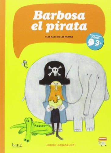 Barbosa, El Pirata (Mamut 3+) por Jorge González