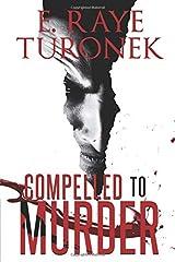 COMPELLED TO MURDER: FULL LENGTH Paperback