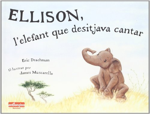 Ellison, l'elefant que desitjava cantar