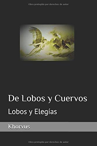 De Lobos y Cuervos:: Lobos y Elegías por Khorvus