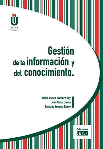 Gestión de la información y del conocimiento por María Aurora Martínez Rey