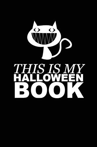 This Is My Halloween Book: Spooky Cat Grin Writing Journal Lined, Diary, Notebook for Men & Women