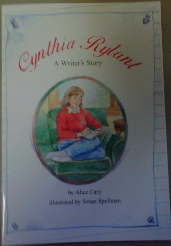 Cynthia Rylant : A Writer's Story (Leveled Reader, Genre: Biography, 71A, Level: Easy) by Alice Cary (2005-08-01)