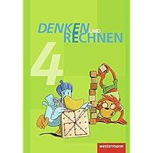 Denken und Rechnen - Ausgabe 2011 für Grundschulen in Hamburg, Bremen, Hessen, Niedersachsen, Nordrhein-Westfalen, Rheinland-Pfalz, Saarland und Schleswig-Holstein: Schülerband 4
