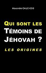 Qui sont les témoins de Jéhovah ? : Les origines