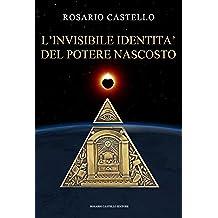 L'invisibile identità del potere nascosto