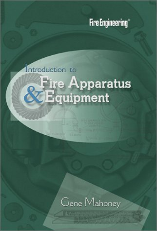 Introduction to Fire Apparatus and Equipment, Second Edition by Eugene F. Mahoney (1986-06-01)