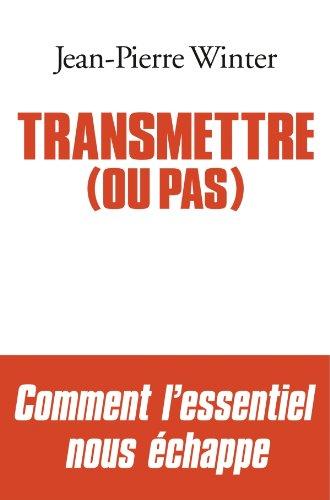 Transmettre (ou pas) (A.M. HORS COLL)