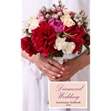1958 Diamond Wedding Anniversary Notebook: a great alternative to a card