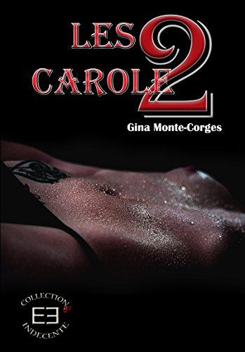 Les deux Carole: Tome 1 (Indécente) par Gina Monte-Corges