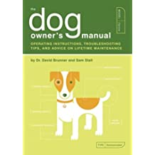 The Dog Owner's Manual (Owner's and Instruction Manual)