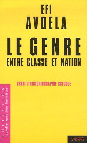 Le genre entre classe et nation : Essais d'historiographie grecque par Efi Avdela