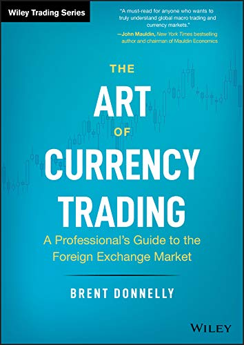 The Art of Currency Trading: A Professional\'s Guide to the Foreign Exchange Market (Wiley Trading) (English Edition)