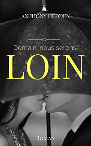 Demain, nous serons loin (French Edition)