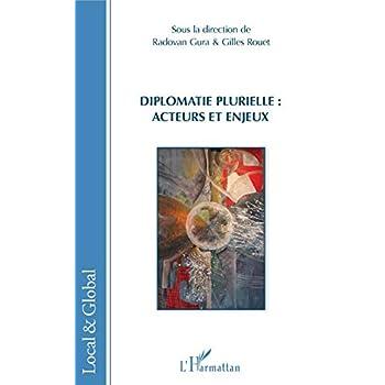 Diplomatie plurielle : acteurs et enjeux