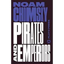 Pirates and Emperors, Old and New: International Terrorism in the Real World (Chomsky Perspectives) by Noam Chomsky (2016-03-20)