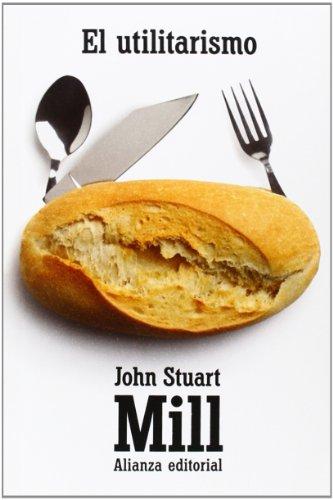 El utilitarismo: Un sistema de la lógica (Libro VI, capítulo XX): 6 (El Libro De Bolsillo - Filosofía) por John Stuart Mill