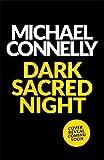Dark Sacred Night: A Bosch and Ballard thriller